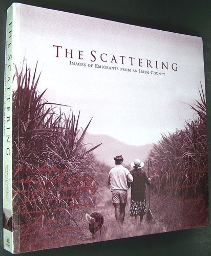 9781899047741: The Scattering: Images of Emigrants from an Irish County