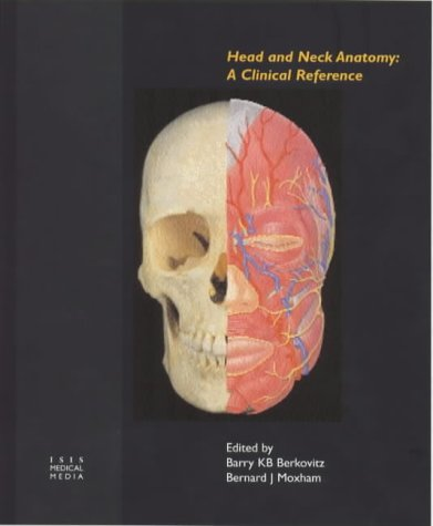 Head and Neck Anatomy: A Clinical Reference: Barry K.B. Berkovitz