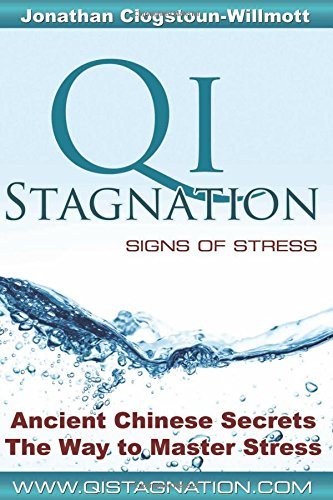 9781899075027: Qi Stagnation - Signs of Stress: Putting Chinese medicine into English this book explains stress from its earliest appearance right through to severe ... has been in development for 3000 years.