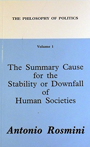 9781899093007: Philosophy of Politics: The Summary Cause for the Stability or Downfall of Human Societies v. 1 (Works of Antonio Rosmini)
