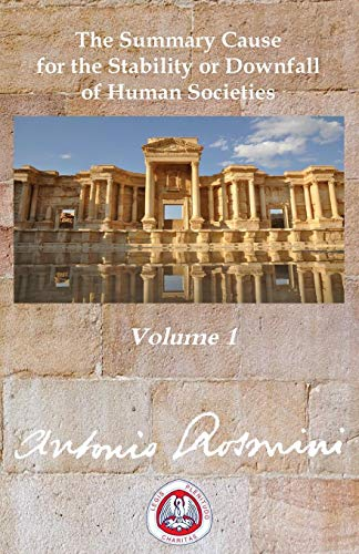 9781899093021: Philosophy of Politics: Volume 1: The Summary Cause for the Stability and Downfall of Human Societies (Writtings of Blessed Antonio Rosmini)
