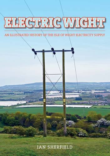 9781899139019: Electric Wight: An Illustrated History of Isle of Wight Electricity Supply