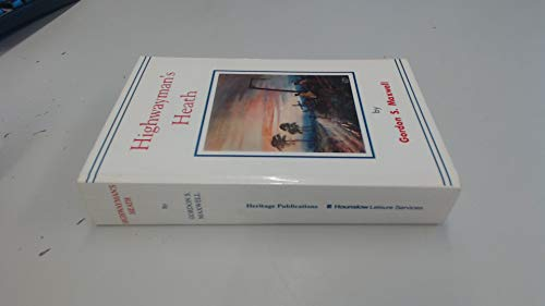 9781899144006: Highwayman's Heath: Story in Fact and Fiction of Hounslow Heath in Middlesex