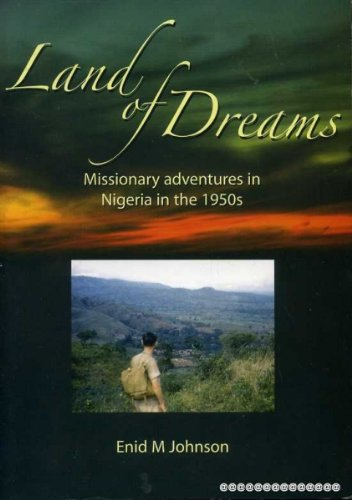 Land of Dreams : Missionary adventures in: JOHNSON, Enid M.