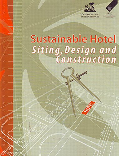 Sustainable Hotel Siting, Design and Construction