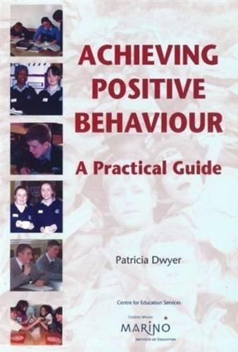 9781899162246: Achieving Positive Behaviour: A Practical Guide