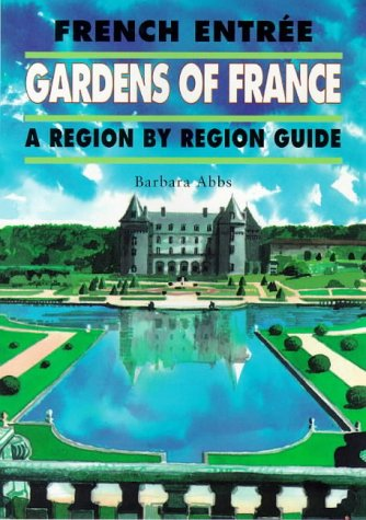 9781899163113: French Entree: French Gardens - A Region by Region Guide No.16