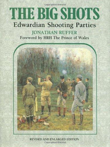 9781899163380: The Big Shots: Edwardian Shooting Parties
