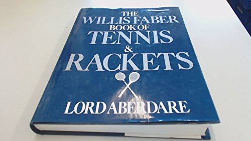 9781899163496: The Willis Faber Book of Tennis and Rackets