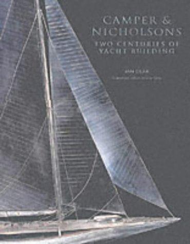 Camper and Nicholson : 200 Years of: Dear, Ian, II