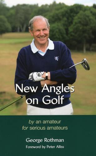 9781899163946: New Angles on Golf: by an amateur for serious amateurs