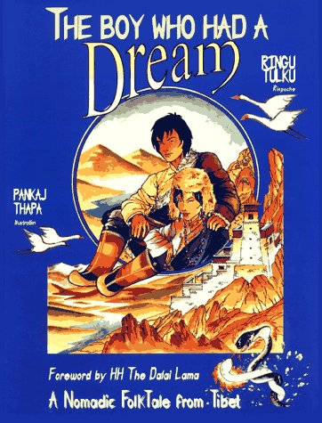 9781899171101: The Boy Who Had a Dream: A Nomadic Folk Tale from Tibet (Nomadic folktales from Tibet)