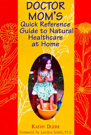 9781899171187: Doctor Mom's Quick Reference Guide to Natural Healthcare