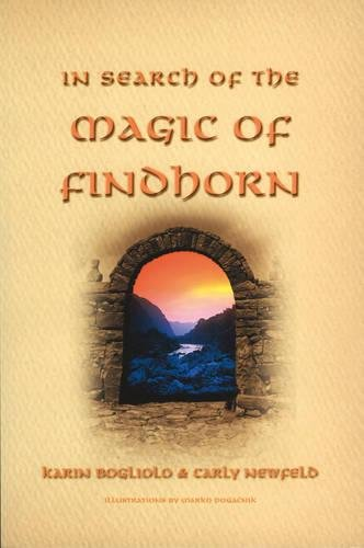 9781899171699: In Search of the Magic of Findhorn