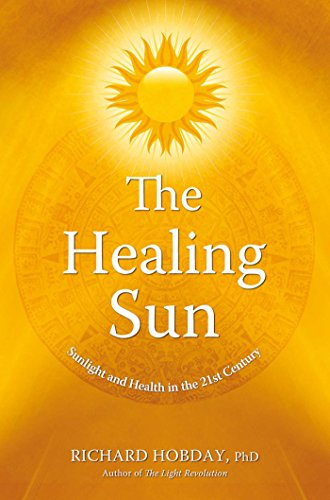9781899171972: The Healing Sun: Sunlight and Health in the 21st Century