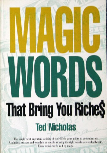 9781899205028: Magic Words That Bring You Riches. The Single Most Important Acitivy In Your Life Is Your Ability to Communicate. Unlimited Success and Wealth is as Simple as Using the Right Words as Revealed Herein. These Words Work as if By Magic.