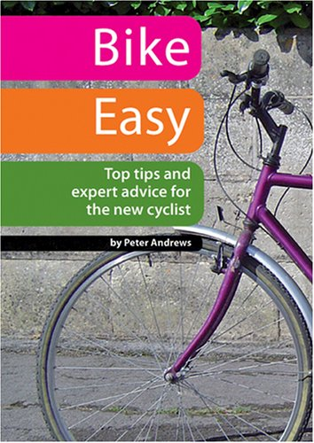 9781899233182: Bike Easy: Top Tips and Expert Advice for the New Cyclist