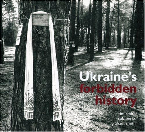 Ukraine's Forbidden History: Smith, Tim; Smith, Graham;Perks, Robert;British Library National ...