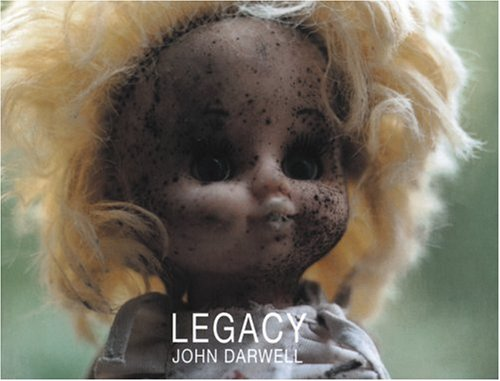 Legacy : Photographs from the Chernobyl Exclusion Zone: Darwell, John