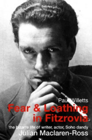 9781899235698: Fear and Loathing in Fitzrovia: The Strange Lives of Julian Maclaren-Ross