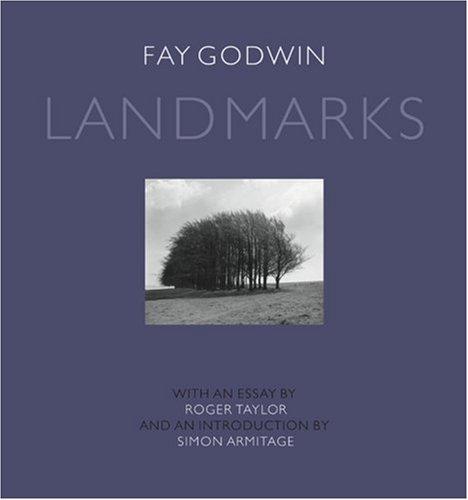 Landmarks: Photographs by Fay Godwin: Roger Taylor; Fay