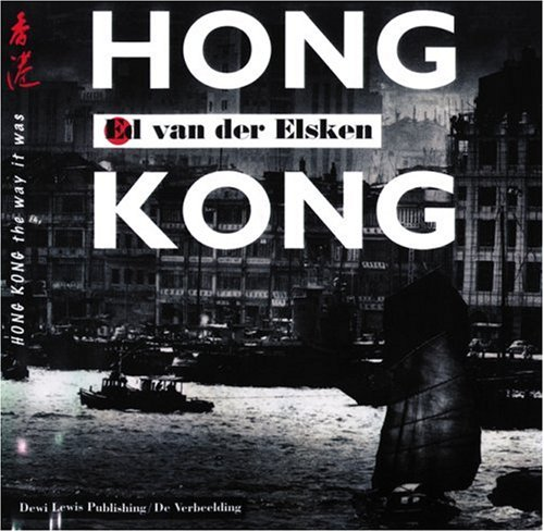 Hong Kong: Hong Kong the Way It Was (1899235809) by Ed van der Elsken
