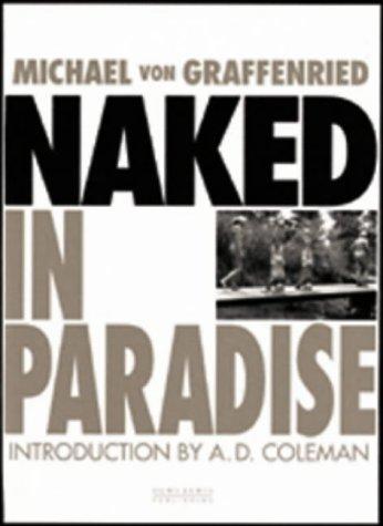 Naked in Paradise [Hardcover] [Apr 28, 1997] Graffenried, M.De - Graffenried, M.De