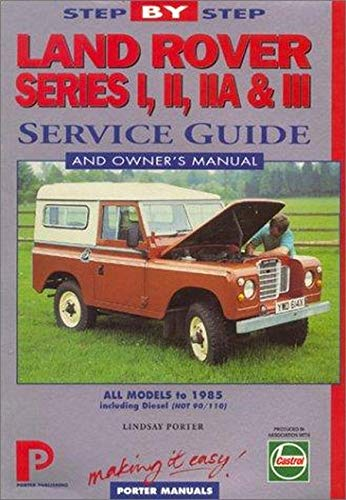 9781899238033: Land Rover Series 1, 11, 111 Step-by-step Service Guide: The Total Guide to Land Rover Series 1, 11, 111 Maintenance (Porter Manuals)