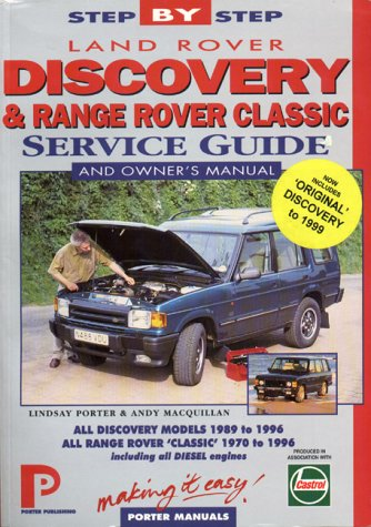 9781899238194: Land Rover Discovery and Range Rover Classic Service Guide and Owner's Manual (Porter manuals)