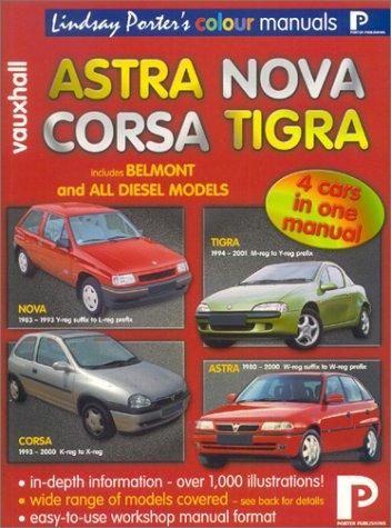 Vauxhall Astra, Nova, Corsa, Tigra: Workshop Manual (Lindsay Porter's Colour Manuals) (9781899238415) by Jim Tyler; Lindsay Porter
