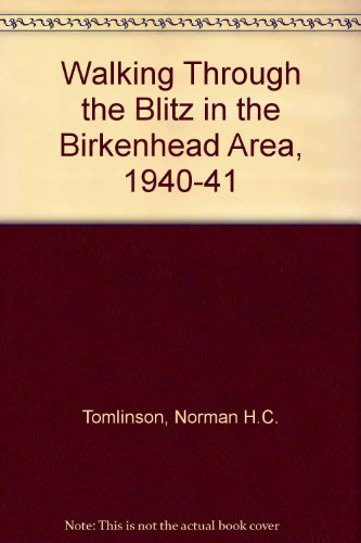 9781899241071: Walking Through the Blitz in the Birkenhead Area, 1940-41