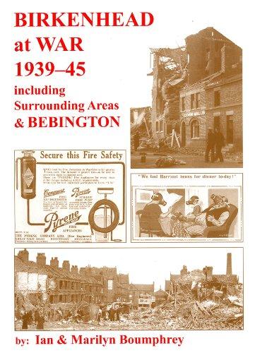 Birkenhead at War 1939-45: Including Surrounding Areas and Bebington: Boumphrey, Ian