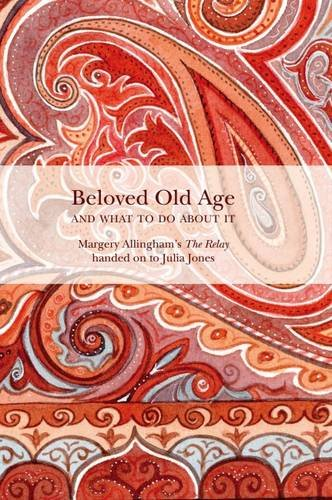 Beloved Old Age and What to Do About it: Margery Allingham's the Relay: Margery Allingham