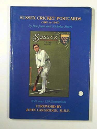 9781899266005: Sussex Cricket Postcards (1901 to 1947)