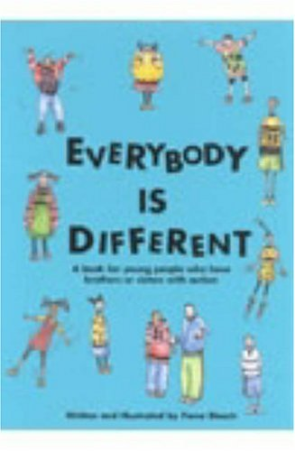 9781899280339: Everybody is Different: A Book for Young People Who Have Brothers or Sisters with Autism