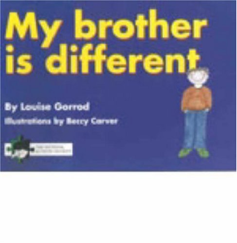 9781899280506: My Brother is Different: A Book for Young Children Who Have a Brother or Sister with Autism