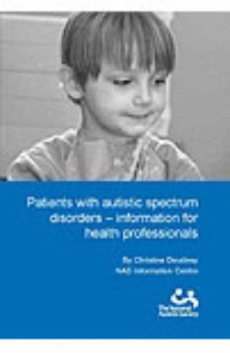 Patients with Autistic Spectrum Disorders: Information for Health Professionals: Deudney, Christine