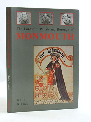 Lordship, Parish and Borough of Monmouth (AN AUTHOR INSCRIBED FIRST PRINTING): Kissack, Keith