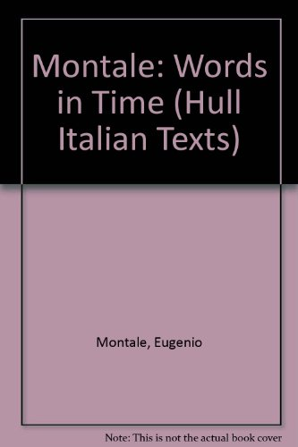9781899293360: Montale: Words in Time (Hull Italian Texts S.)