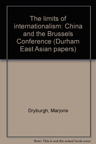 9781899294046: The limits of internationalism: China and the Brussels Conference (Durham East Asian papers)