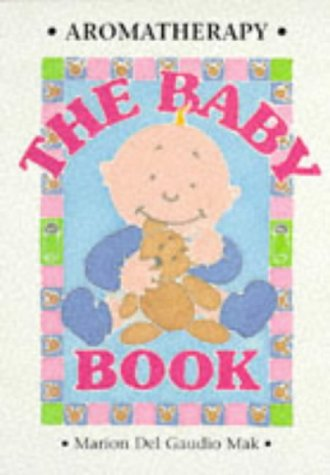9781899308187: Aromatherapy - The Baby Book