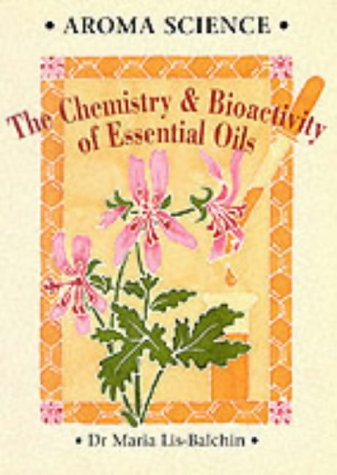 9781899308217: Aroma Science: Chemistry and Bioactivity of Essential Oils: The Chemistry and Bioactivity of Essential Oils