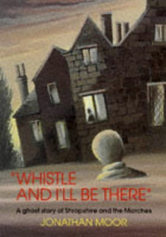Whistle and I'll be There: A Ghost: Moor, Jonathan