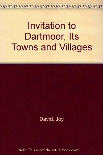 An Invitation to Dartmoor : A Guide to It's Towns & Villages