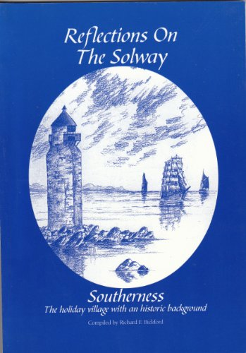 Reflections on the Solway: Southerness, the holiday village with an historic background