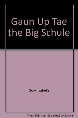 9781899316939: Gaun Up Tae the Big Schule