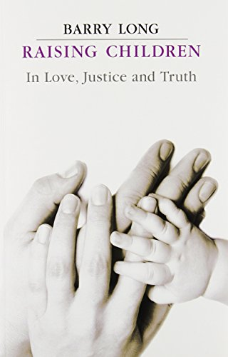 9781899324132: Raising Children in Love, Justice and Truth