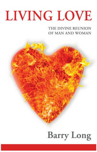 9781899324255: Living Love: The Divine Reunion of Man and Woman