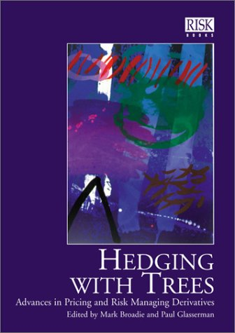 Hedging with Trees: Advances in Pricing and Risk Managing Derivatives (Paperback)