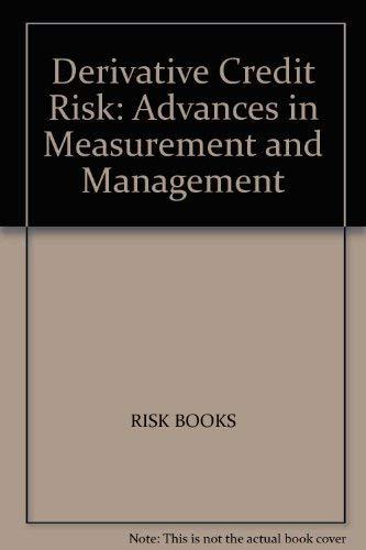 9781899332205: Derivative Credit Risk: Advances in Measurement and Management